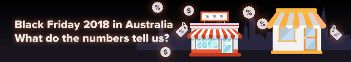 Black Friday 2018 in Australia. What do the numbers tell us?
