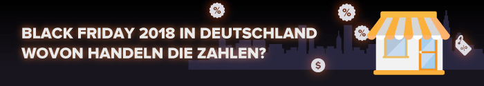 Black Friday 2018 in Deutschland. Wovon handeln die Zahlen?
