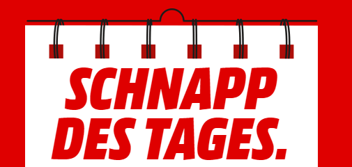 MediaMarkt Schnapp des Tages