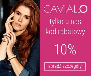 Tylko u nas! -10% w Caviallo
