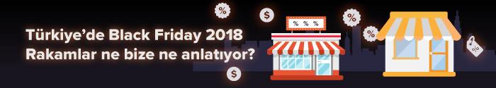 Türkiye'de Black Friday 2018. Rakamlar ne bize ne anlatıyor?
