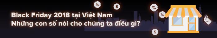 Black Friday 2018 tại Việt Nam. Những con số nói cho chúng ta điều gì?